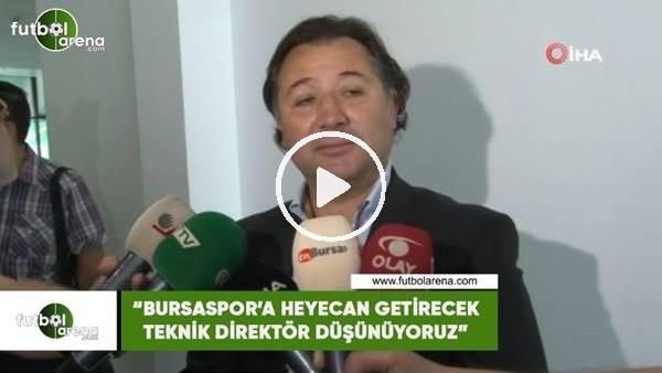 """'Mesut Mestan: """"Bursaspor'a heyecan getirecek teknik direktör düşünüyouz"""""""