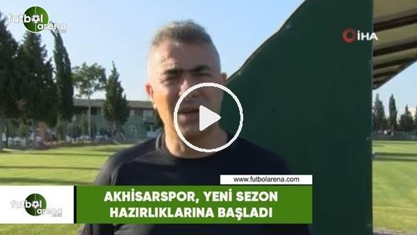'Akhisarspor, yeni sezon hazırlıklarına başladı