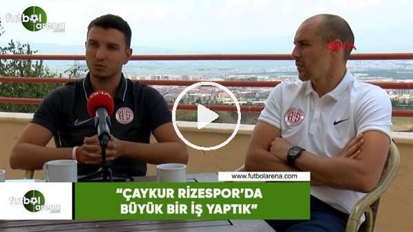 """'Aatif Chahechouhe: """"Çaykur Rizespor'da büyük bir iş yaptık"""""""