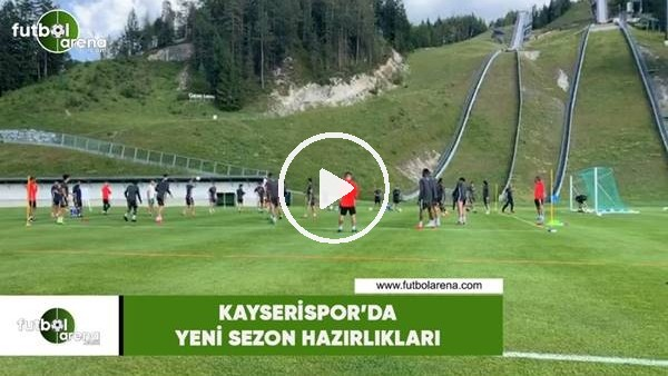 'Kayserispor'da yeni sezon hazırlıklarıı