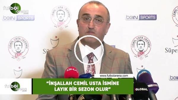 """'Abdurrahim Albayrak: """"İnşallah Cemil Usta ismine layık bir sezon olur"""""""