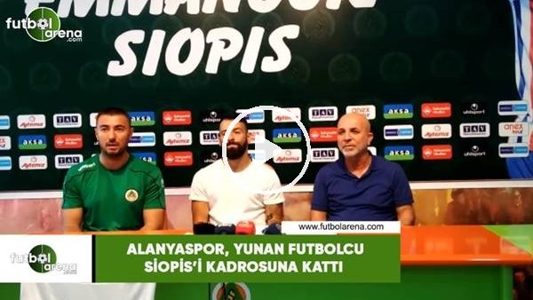 'Aytemiz Alanyaspor, Yunan futbolcu Siopis'i kadrosuna kattı