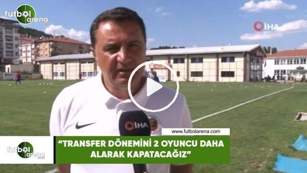 """'Musafa Kaplan: """"Transfer dönemini 2 oyuncu daha alarak kapatacağız"""""""