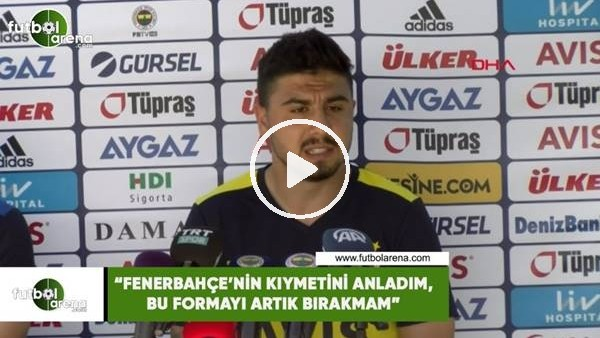 """'Ozan Tufan: """"Fenerbahçe'nin kıymetini anladım, bu formayı artık bırakmam"""""""