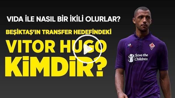 'Beşiktaş'ın Aradığı Stoper Vitor Hugo Mu? Vida İle Nasıl Bir İkili Olurlar?