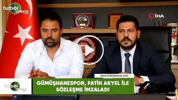 Gümüşhanespor, Fatih Akyel ile sözleşme imzaladı
