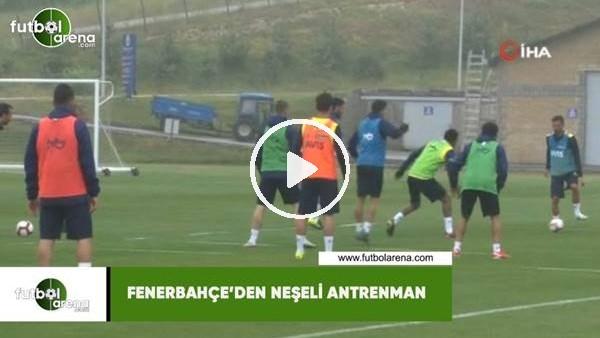 'Fenerbahçe'den neşeli antrenman