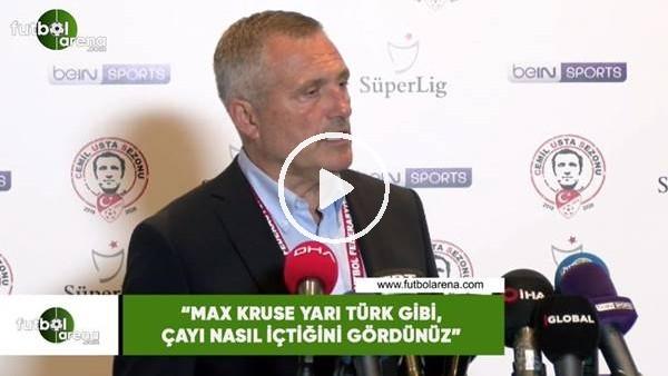 """'Volkan Ballı: """"Max Kruse yarı Türk gibi, çayı nasıl içtiğini gördünüz"""""""