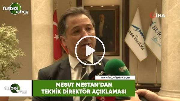 'Mesut Mestan'dan teknikk direktör açıklaması