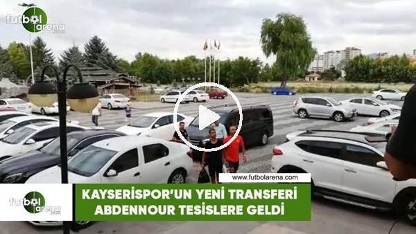 'Aymen Abdennour, Kayserispor tesislerine geldi