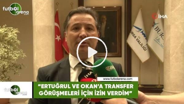 """'Mesut Mestan: """"Ertuğrul ve Okan'a transfer görüşmeleri için izin verdim"""""""