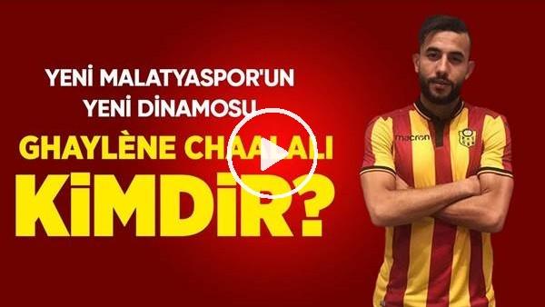'Yeni Malatyaspor'un Yeni Transferi Ghaylène Chaalali Kimdir?
