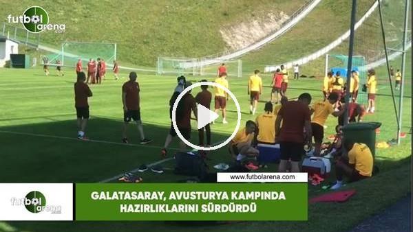 'Galatasaray, Avusturya kampında hazırlıklarını sürdürdü