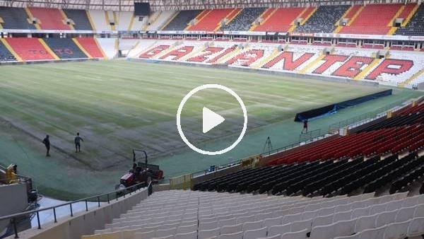 'Gaziantep Kalyon Stadı Süper Lig'e hazırlanıyor
