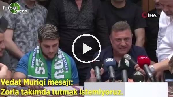 """'Hasan Kartal'dan Vedat Muıriqi mesajı! """"Zorla takımda tutmak istemiyoruz"""""""