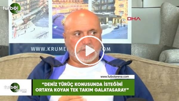 """'Hikmet Karaman: """"Deniz Türüç konusunda isteğini ortaya koyan tek takım Galatasaray"""""""