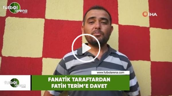 'Fanatik taraftardan Fatih Terim'e davet
