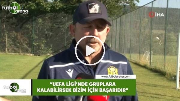 """'Segen Yalçın: """"UEFA Ligi'nde gruplara kalabilirsek bizim için başarıdır"""""""