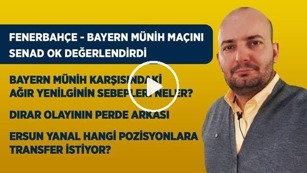 'Fenerbahçe - Bayern Münih Maçı Analizi, Ersun Yanal'ın Transfer Talepleri...
