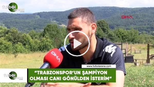 """'Özer Hurmacı: """"Trabzonspor'un şampiyon olmasını canı gönülden isterim"""""""
