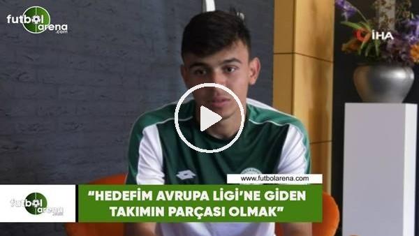 """'Konyaspor'un genç oyuncusu Ali Karakaya: """"Hedefim Avrupa Ligi'ne giden takımın parçası olmak"""""""