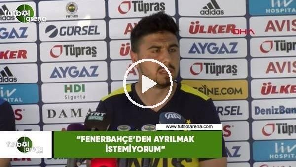 """'Ozan Tufan: """"Fenerbahçe'den ayrılmak istemiyorum"""""""