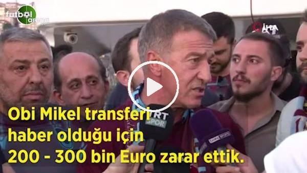 """Ahmet Ağaoğlu: """"Obi Mikel transferi haber olduğu 200-300 bin euro zarar ettik"""""""