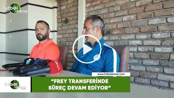 """'İsmail Kartal: """"Frey transferinde süreç devam ediyor"""""""