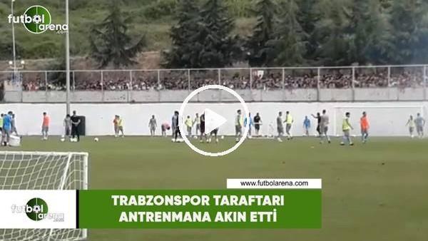 'Trabzonspor taraftarı antrenmana akın etti