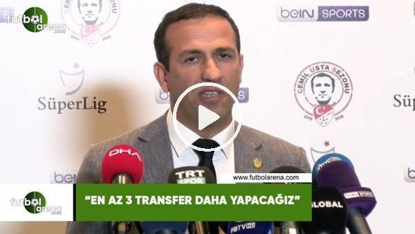 """'Adil Gevrek: """"En az 3 transfer daha yapacağız"""""""
