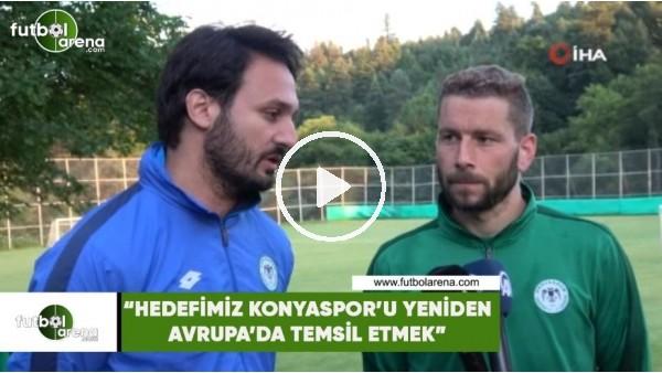 """'Skubic: """"Hedefimiz Konyaspor'u yeniden Avrupa'da temsil etmek"""""""