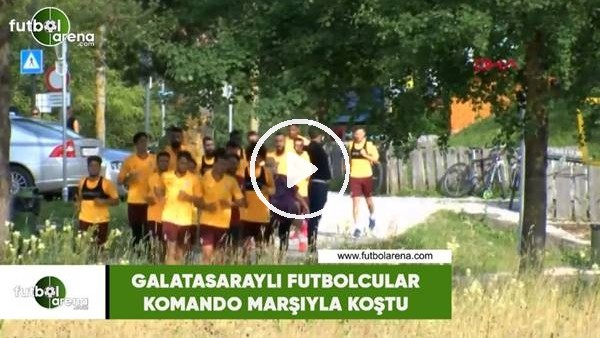 'Galatasaraylı futbolcular komando marşıyla koştu