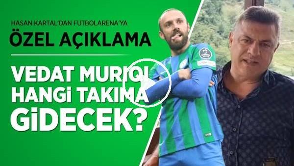 'Rizespor Vedat Muriqi'yi Hangi Takıma Satacak? Hasan Kartal'dan, FutbolArena'ya Özel Açıklamalar