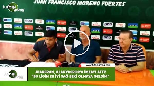 """'Juanfran, Alanyaspor'a imzayı attı! """"Bu ligin en iyi sağ beki olmaya geldim"""""""