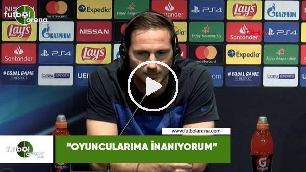 """Frank Lampard: """"Oyuncularıma inanıyorum"""""""