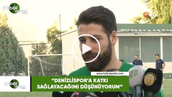 """'Olcay Şahan: """"Denizlispor'a katkı sağlayacağımı düşünüyorum"""""""