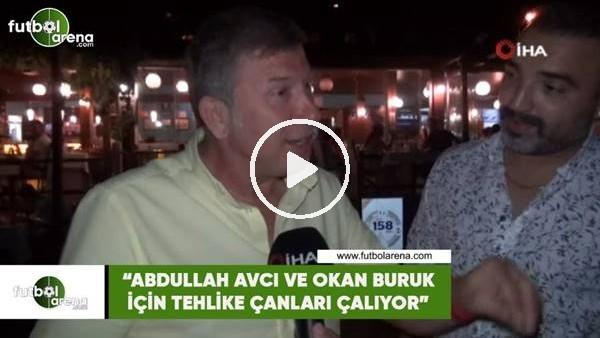 """'Tanju Çolak: """"Abdullah Avcı ve Okan Buruk için tehlike çanları çalıyor"""""""