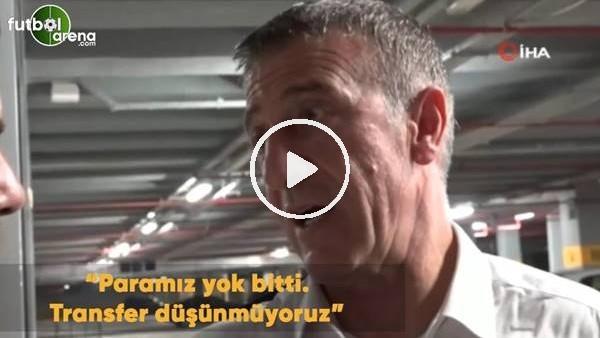 """'Ahmet Ağaoğlu: """"Paramız yok bitti, Transfer düşünmüyoruz"""""""