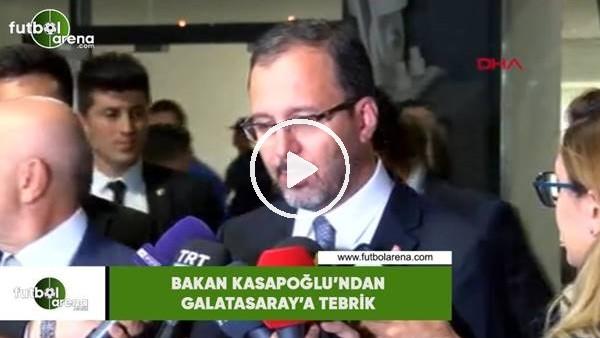 'Bakan Kasapoğlu'ndan Galatasaray'a tebrik