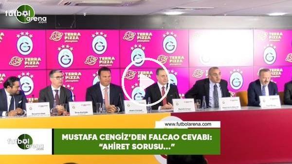 """'Mustafa Cengiz'den Falcao cevabı: """"Ahiret sorusu..."""""""