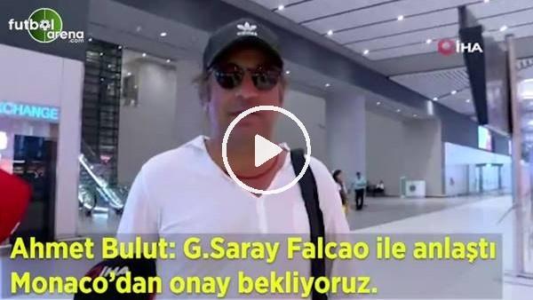 'Ahmet Bulut'tan Falcao açıklaması!