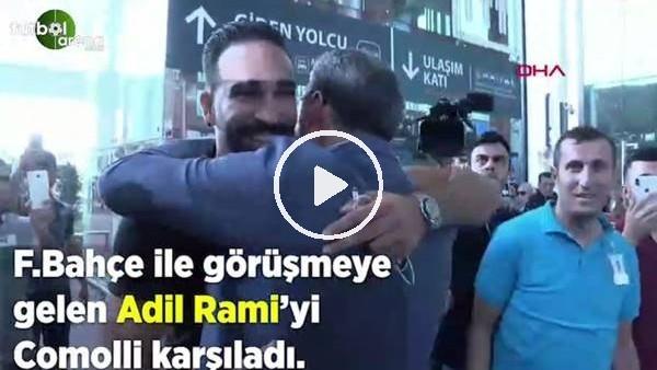 'Adil Rami'ye Comolli'den sıcak karşılama