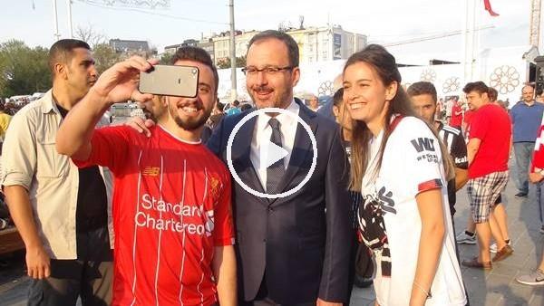 'Bakan Kasapoğlu, maç öncesi Taksim!de taraftarlar ile bir araya geldi