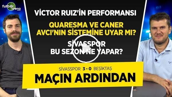 'Sivasspor 3-0 Beşiktaş Maçı Analizi