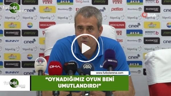 """'Kemal Özdeş: """"Oynadığımız oyun beni umutlandırdı"""""""