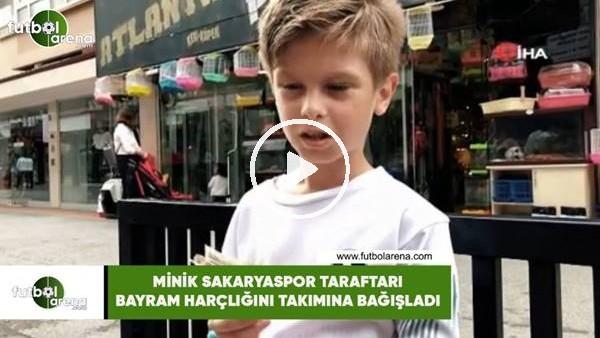 'Minik Sakaryaspor taraftarı bayram harçlığını takımına bağışladı