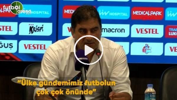 """'Ünal Karaman: """"Ülke gündemimiz futbolun çok çok önünde"""""""