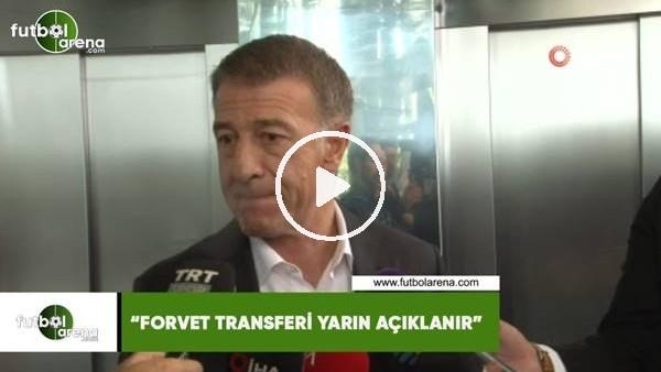 """Ahmet Ağaoğlu: """"Forvet transferi yarın açıklanır"""""""