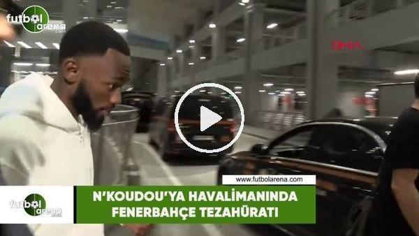 N'Koudou'ya havalimanında Fenerbahçe tezahüratı