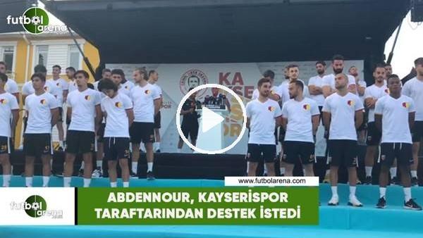 'Abdennour, Kayserispor taraftarından destek istedi